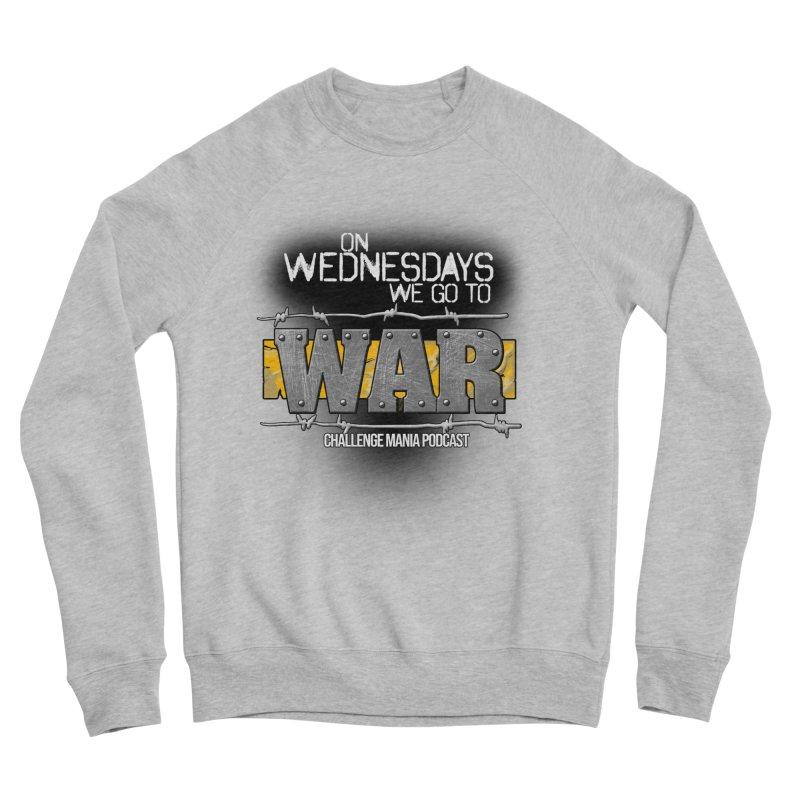 WE GO TO WAR! Men's Sponge Fleece Sweatshirt by Challenge Mania Shop