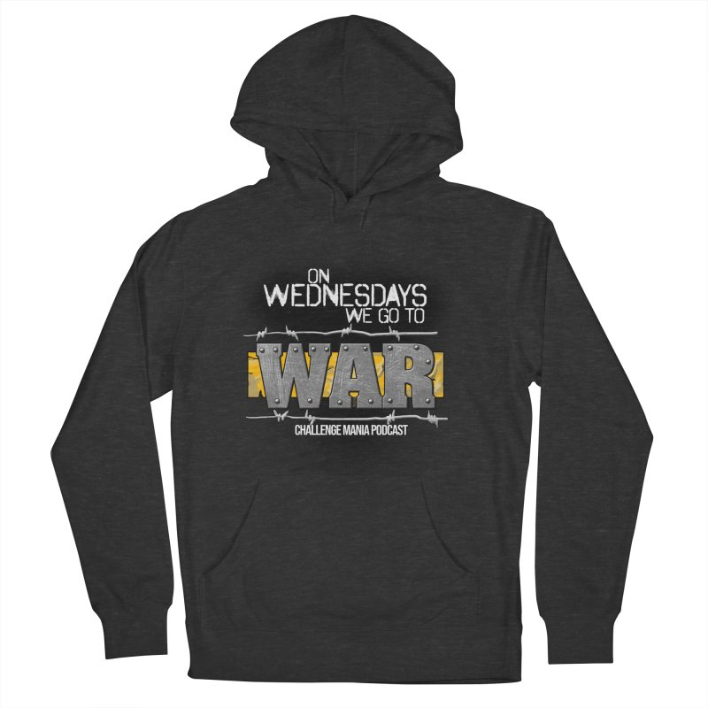 WE GO TO WAR! Women's French Terry Pullover Hoody by Challenge Mania Shop