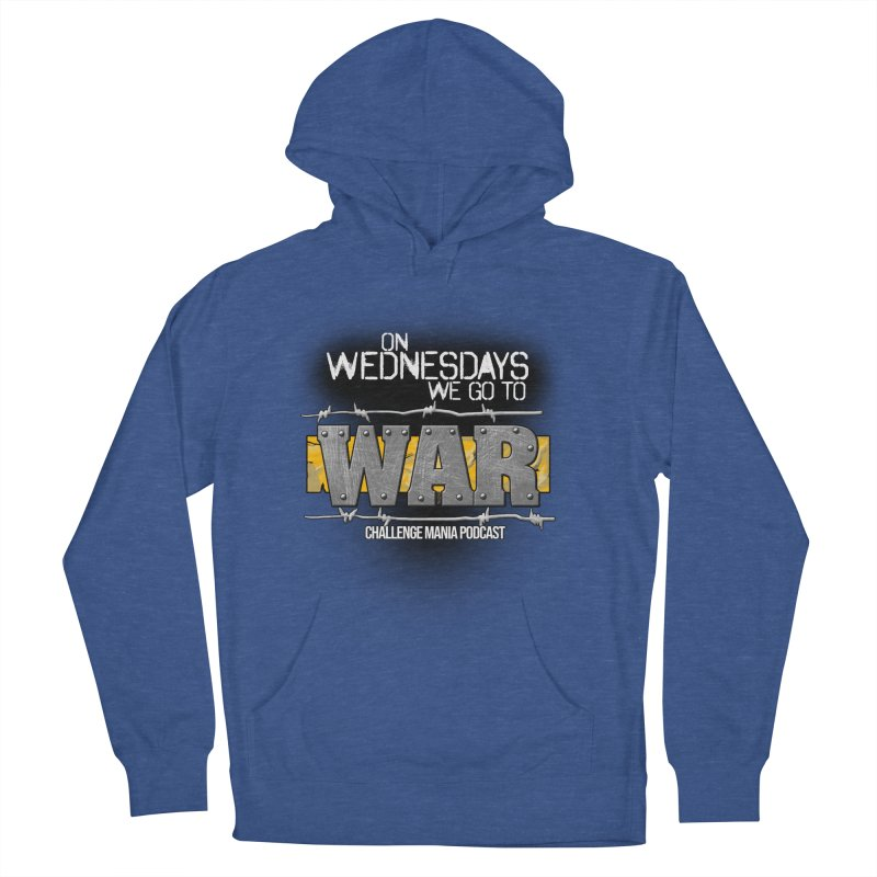 WE GO TO WAR! Men's French Terry Pullover Hoody by Challenge Mania Shop