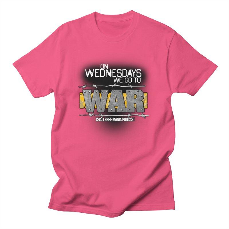 WE GO TO WAR! Women's Regular Unisex T-Shirt by Challenge Mania Shop