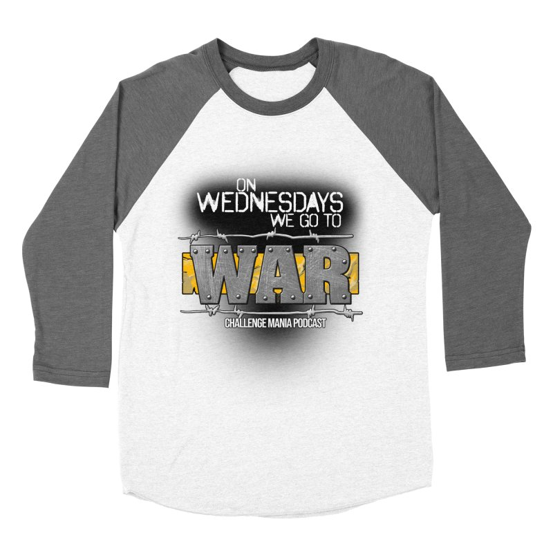 WE GO TO WAR! Women's Baseball Triblend Longsleeve T-Shirt by Challenge Mania Shop