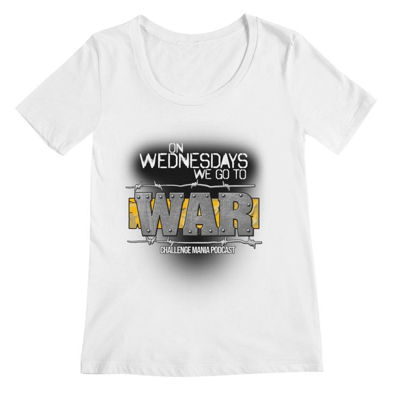 WE GO TO WAR! Women's Regular Scoop Neck by Challenge Mania Shop