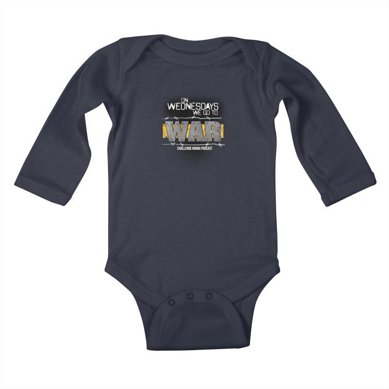 WE GO TO WAR! Kids Baby Longsleeve Bodysuit by Challenge Mania Shop