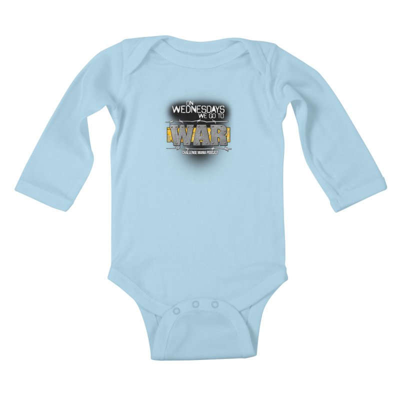 WE GO TO WAR! Kids Baby Longsleeve Bodysuit by Challenge Mania Shop