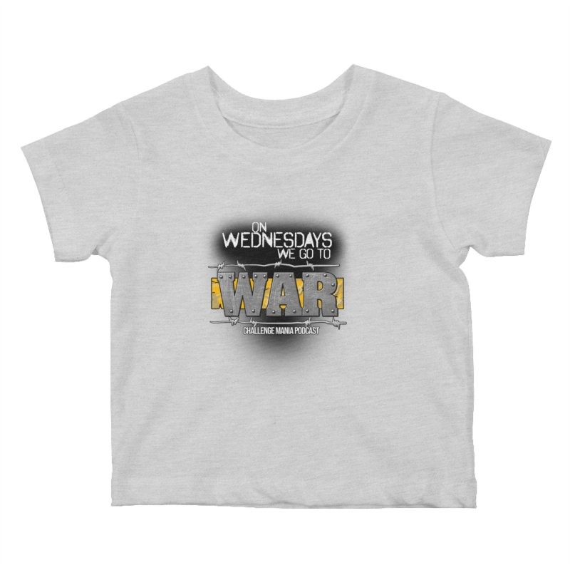 WE GO TO WAR! Kids Baby T-Shirt by Challenge Mania Shop
