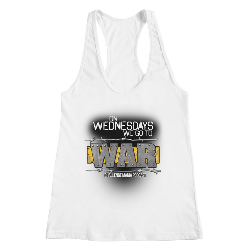 WE GO TO WAR! Women's Racerback Tank by Challenge Mania Shop