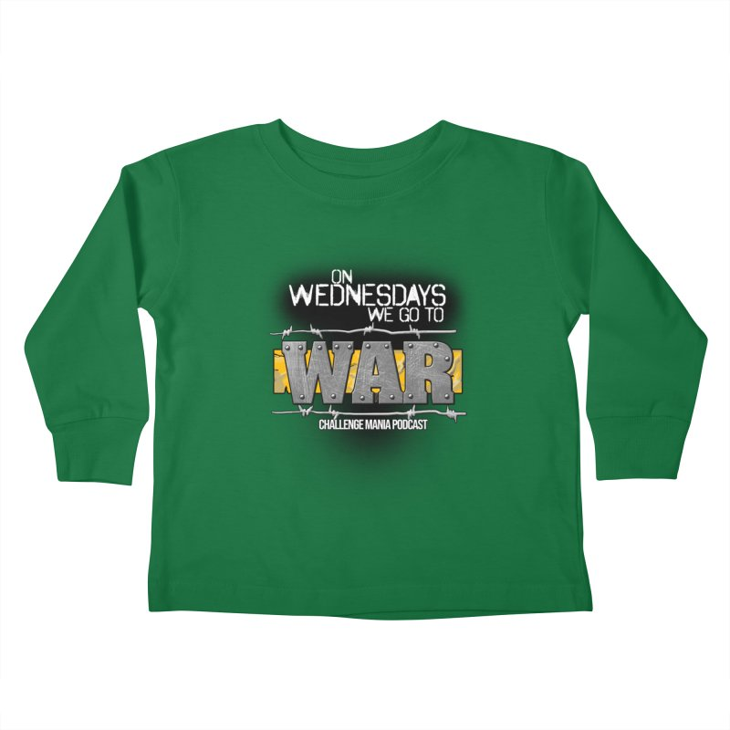 WE GO TO WAR! Kids Toddler Longsleeve T-Shirt by Challenge Mania Shop