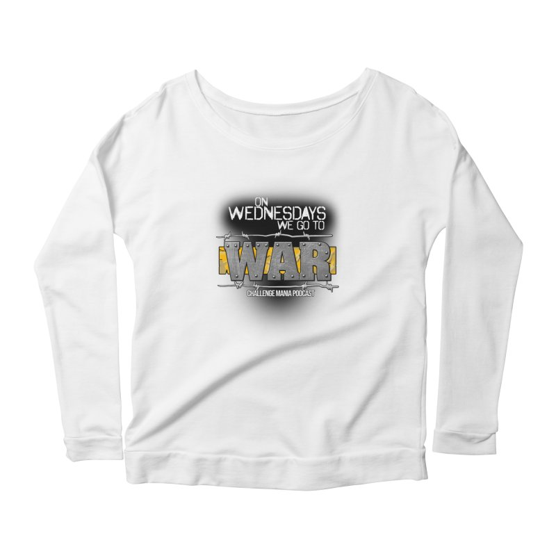 WE GO TO WAR! Women's Scoop Neck Longsleeve T-Shirt by Challenge Mania Shop