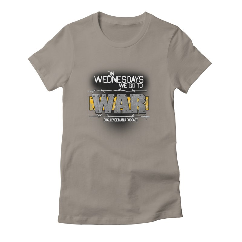 WE GO TO WAR! Women's Fitted T-Shirt by Challenge Mania Shop