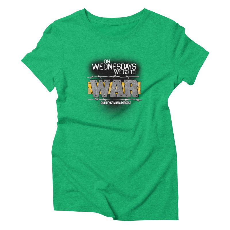 WE GO TO WAR! Women's Triblend T-Shirt by Challenge Mania Shop
