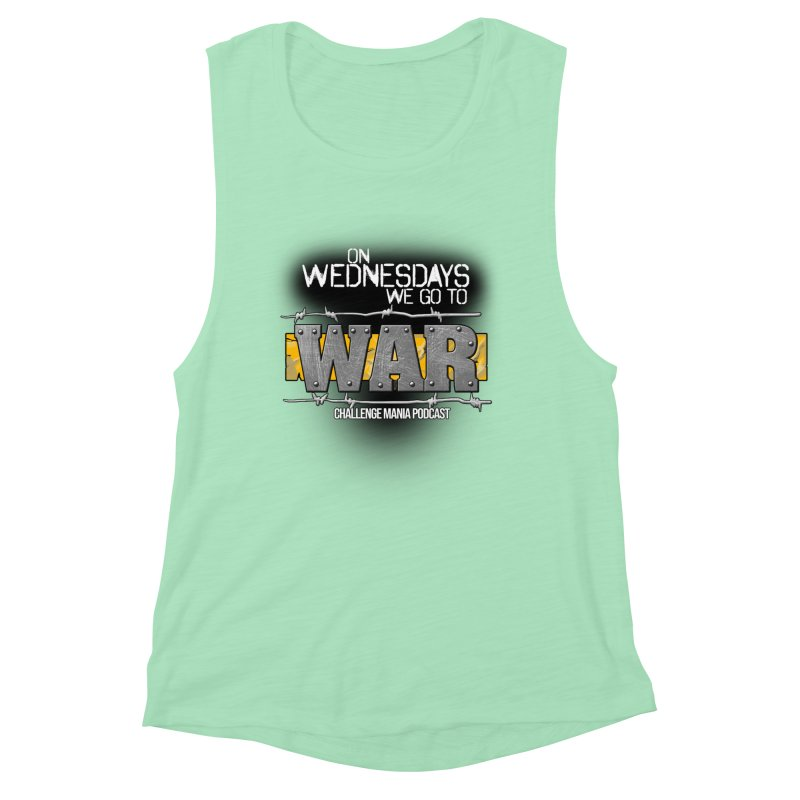 WE GO TO WAR! Women's Muscle Tank by Challenge Mania Shop