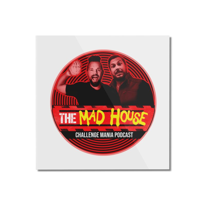 MAD HOUSE Home Mounted Acrylic Print by Challenge Mania Shop