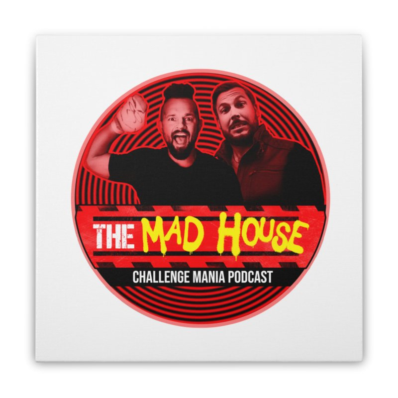 MAD HOUSE Home Stretched Canvas by Challenge Mania Shop