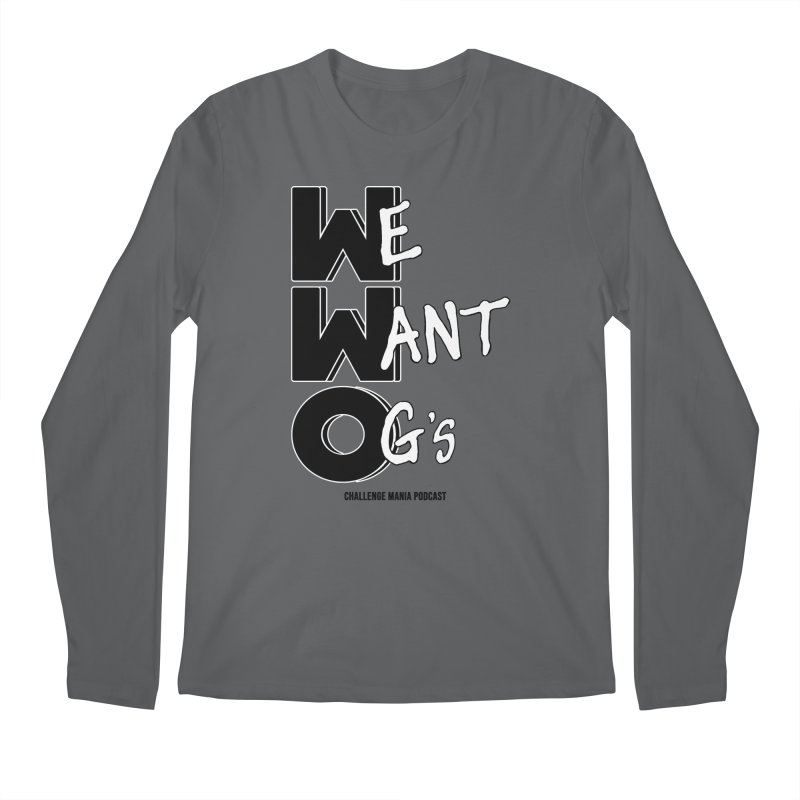 We Want OG's Men's Longsleeve T-Shirt by Challenge Mania Shop