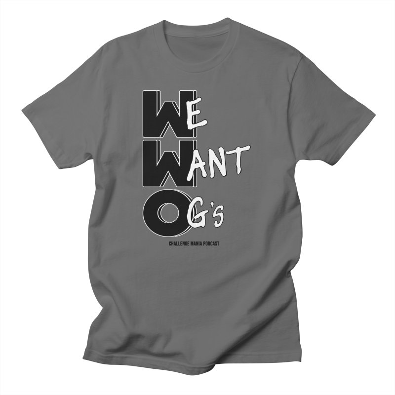 We Want OG's Men's T-Shirt by Challenge Mania Shop