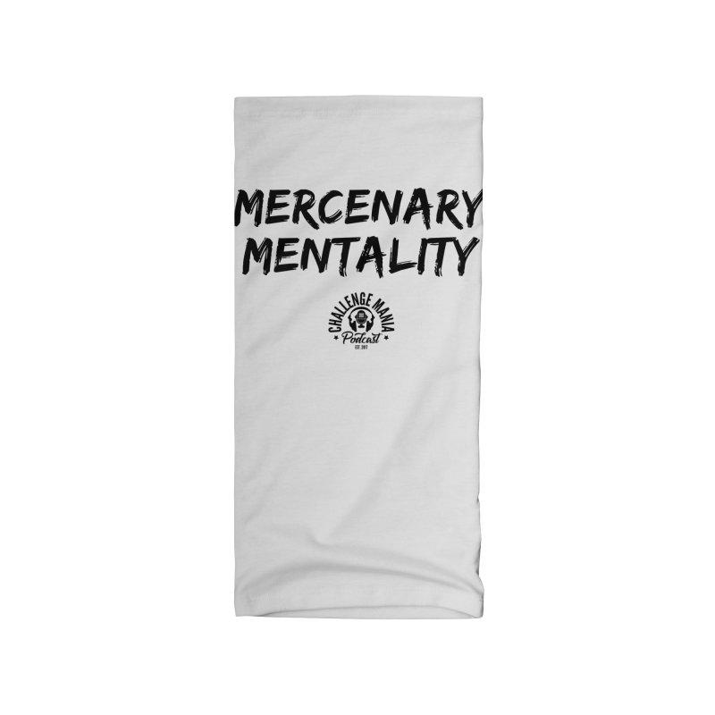 Mercenary Mentality Black (1) Accessories Neck Gaiter by Challenge Mania Shop