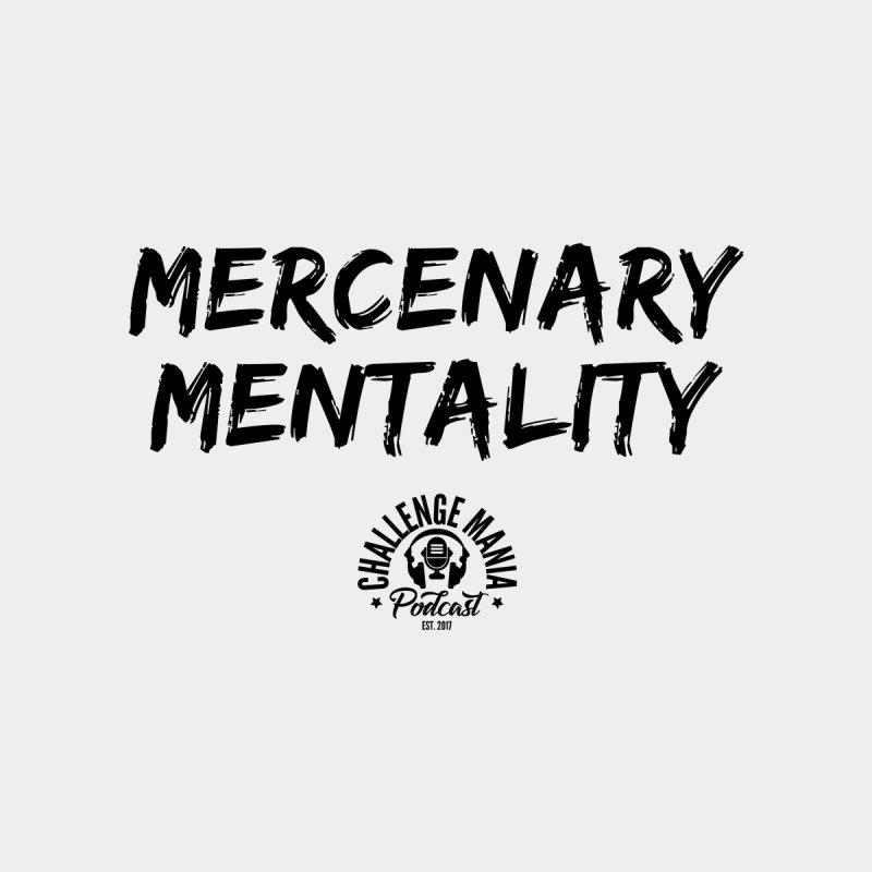 Mercenary Mentality Black (1) Women's Sweatshirt by Challenge Mania Shop
