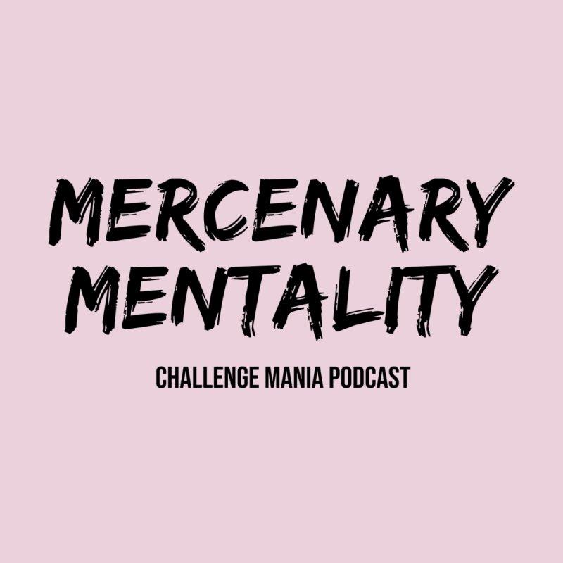 Mercenary Mentality Black (2) Women's T-Shirt by Challenge Mania Shop
