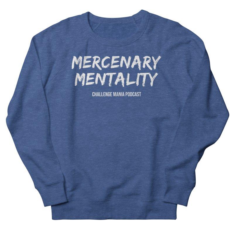 Mercenary Mentality White (1) Women's Sweatshirt by Challenge Mania Shop