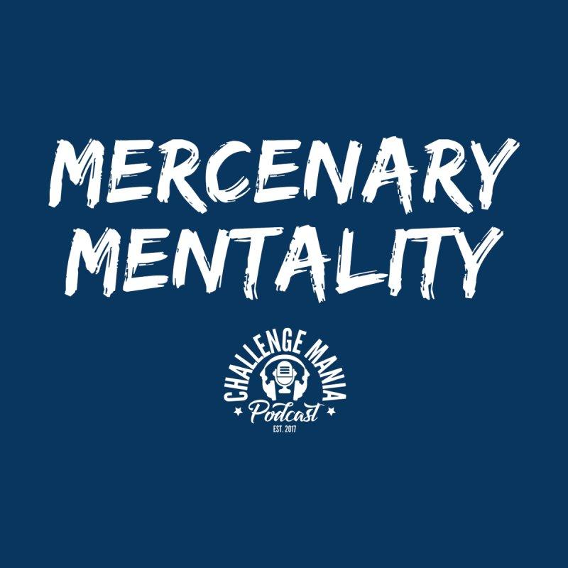 Mercenary Mentality White (2) Women's T-Shirt by Challenge Mania Shop