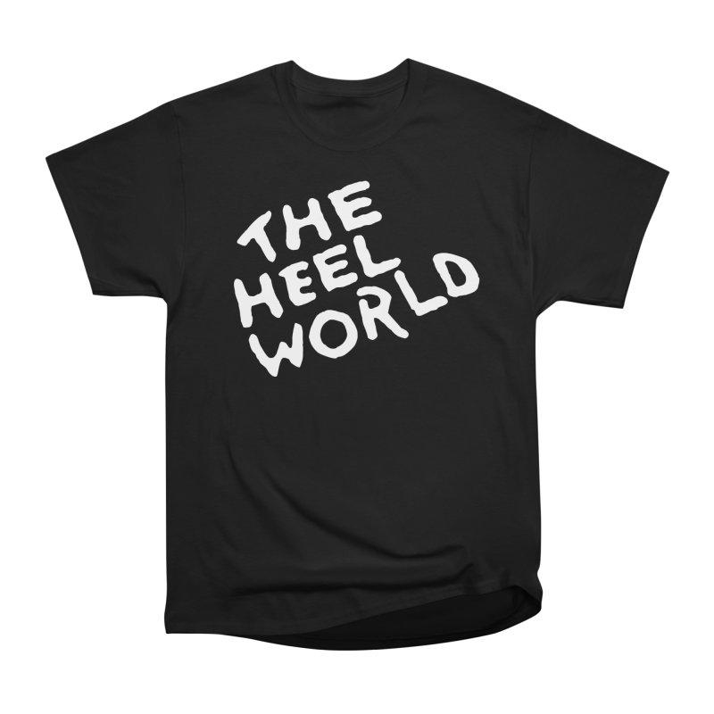 The Heel World Men's T-Shirt by Challenge Mania Shop