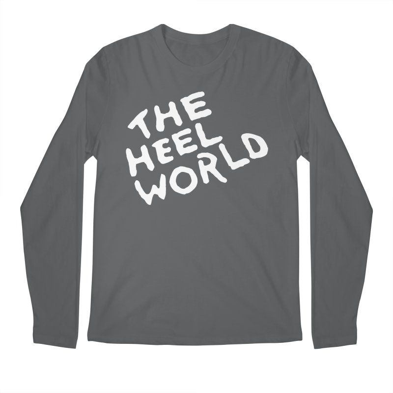 The Heel World Men's Longsleeve T-Shirt by Challenge Mania Shop