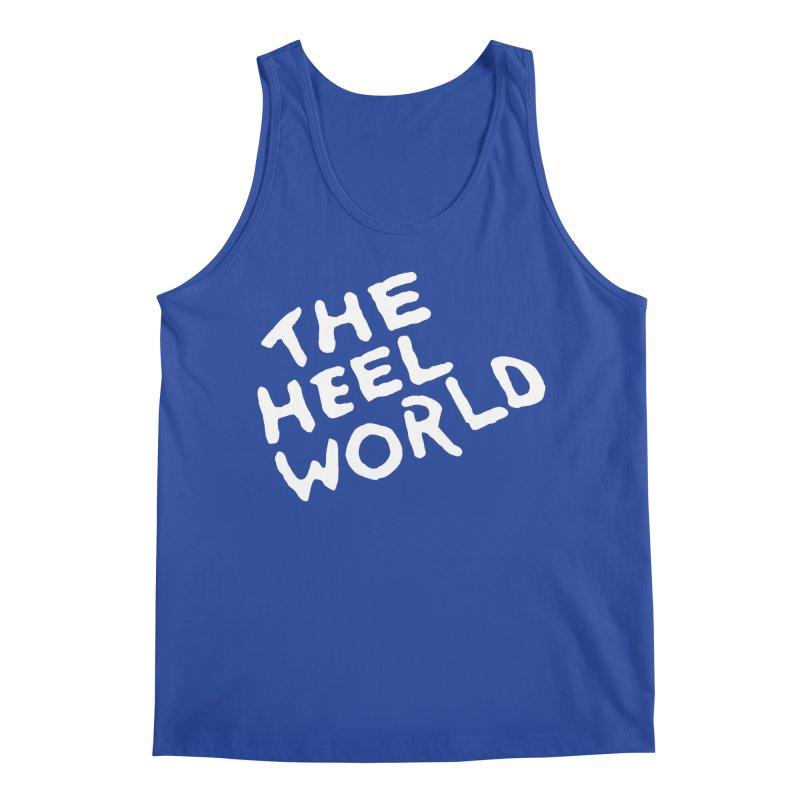 The Heel World Men's Tank by Challenge Mania Shop
