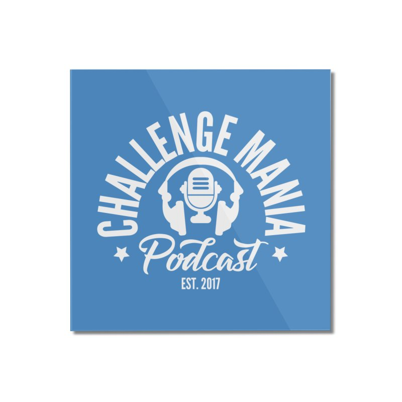 Classic Podcast Logo (White) Home Mounted Acrylic Print by Challenge Mania Shop