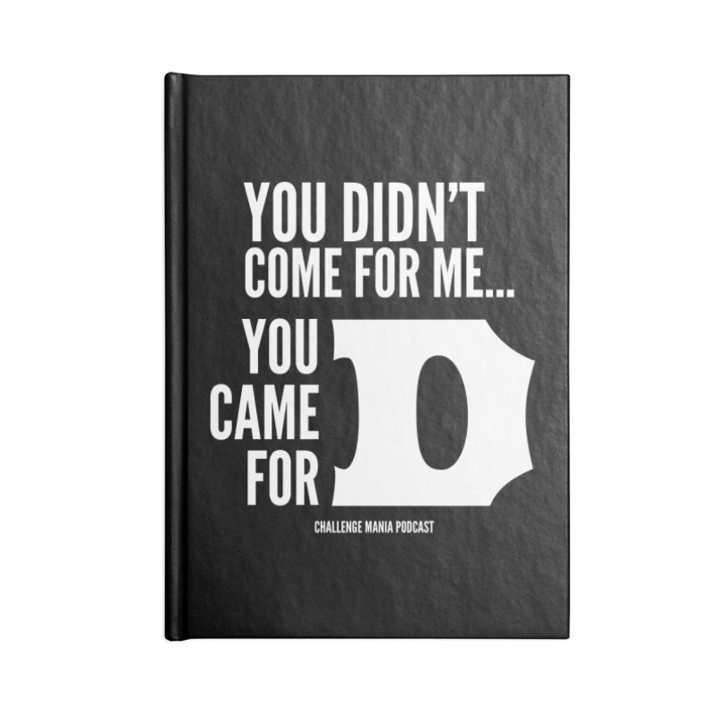You Came For D (White) Accessories Notebook by Challenge Mania Shop