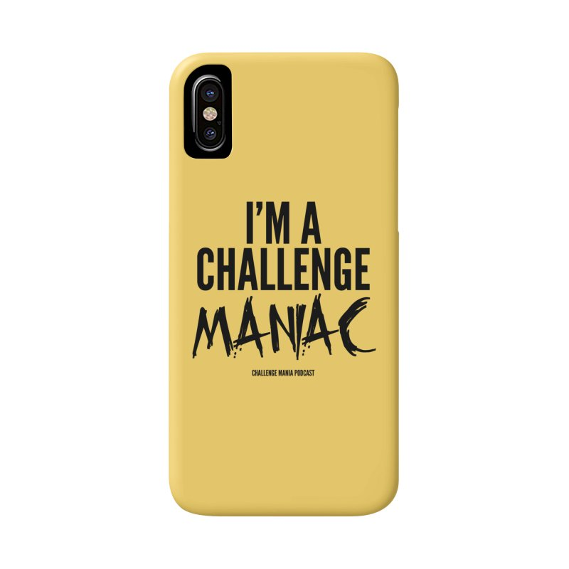 I'm a Challenge Maniac (Black) Accessories Phone Case by Challenge Mania Shop
