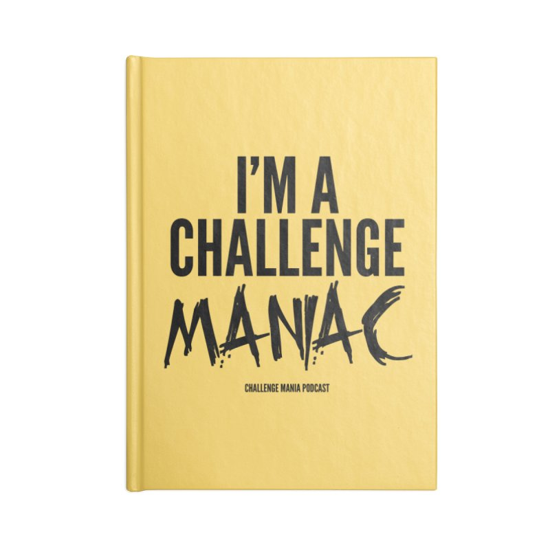I'm a Challenge Maniac (Black) Accessories Notebook by Challenge Mania Shop