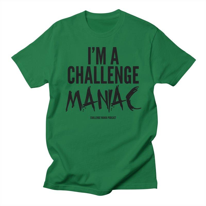 I'm a Challenge Maniac (Black) Men's T-Shirt by Challenge Mania Shop