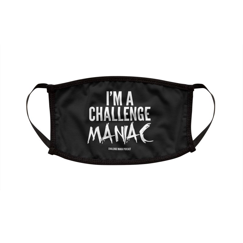 I'm a Challenge Maniac (White) Accessories Face Mask by Challenge Mania Shop