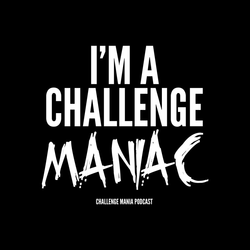 I'm a Challenge Maniac (White) Men's Sweatshirt by Challenge Mania Shop
