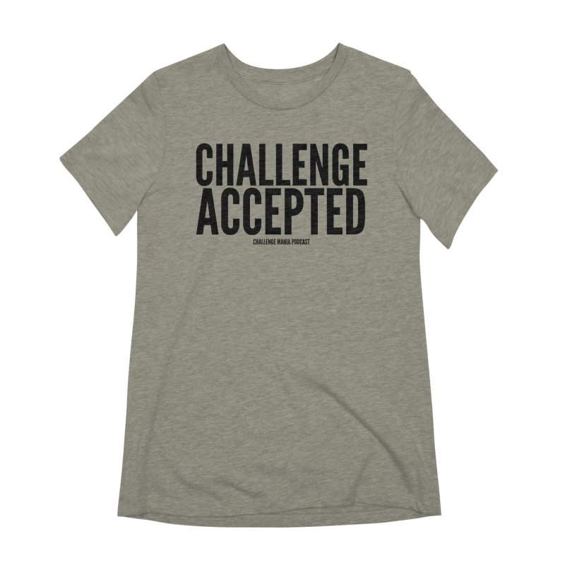 Challenge Accepted (Black) Women's T-Shirt by Challenge Mania Shop
