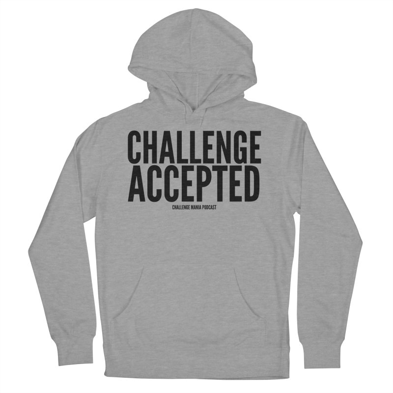 Challenge Accepted (Black) Women's Pullover Hoody by Challenge Mania Shop
