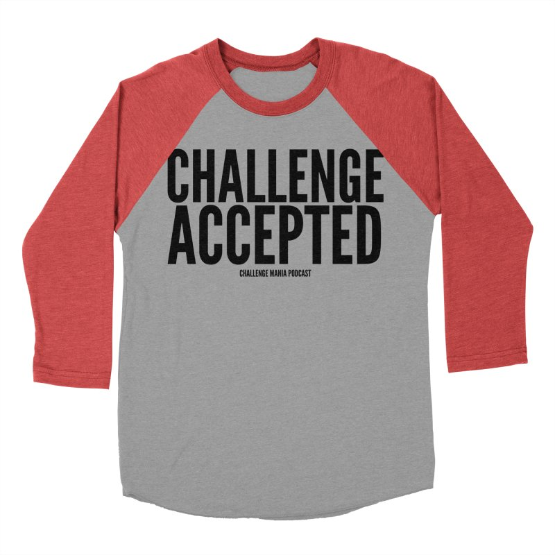 Challenge Accepted (Black) Women's Baseball Triblend Longsleeve T-Shirt by Challenge Mania Shop
