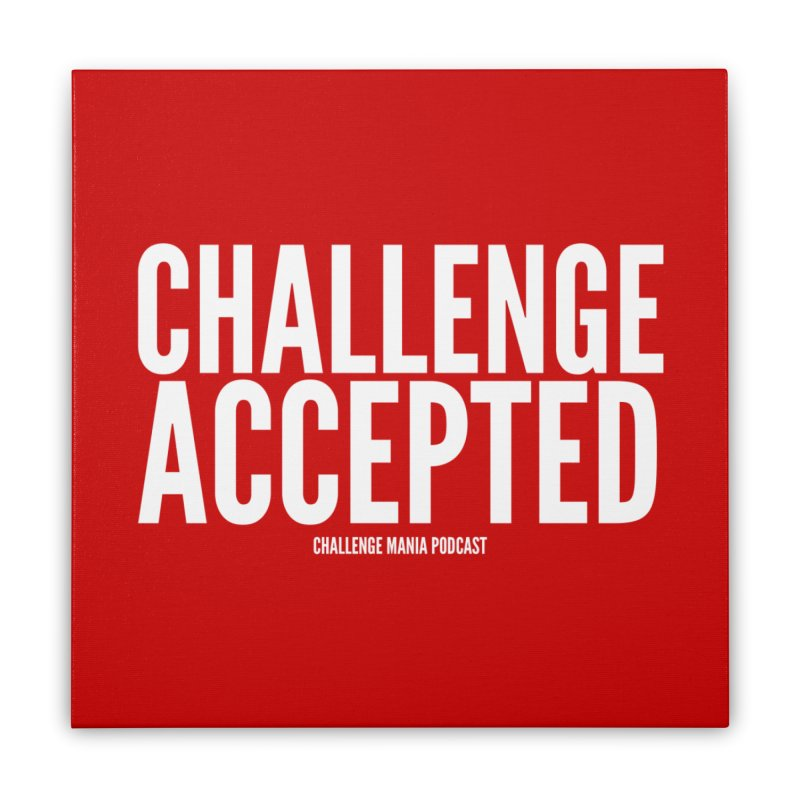 Challenge Accepted (White) Home Stretched Canvas by Challenge Mania Shop