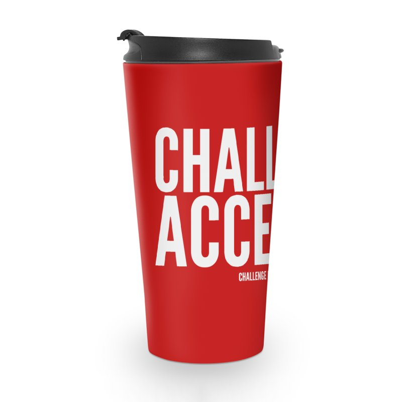 Challenge Accepted (White) Accessories Travel Mug by Challenge Mania Shop