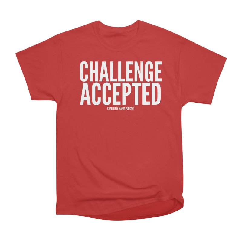 Challenge Accepted (White) Women's Heavyweight Unisex T-Shirt by Challenge Mania Shop