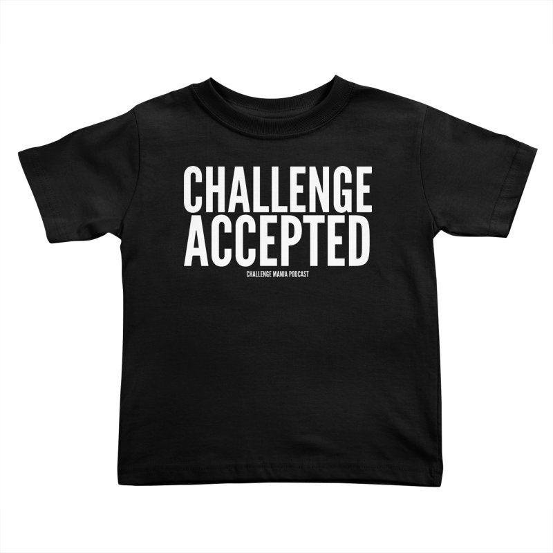 Challenge Accepted (White) Kids Toddler T-Shirt by Challenge Mania Shop