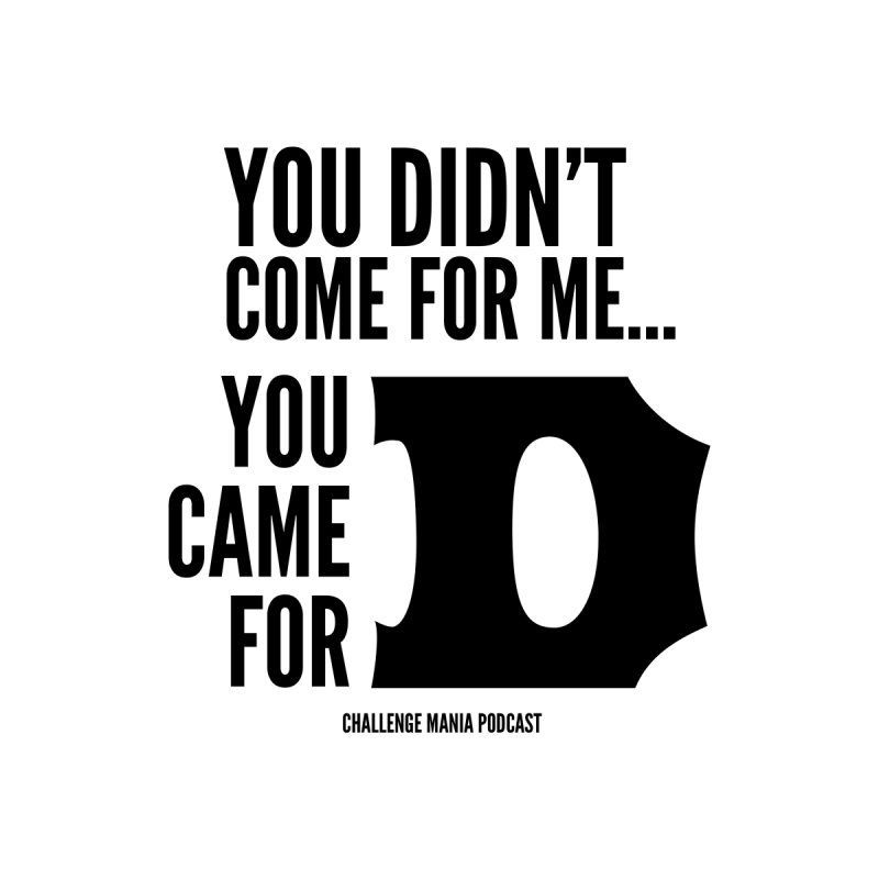 You Came for D (Black) Men's T-Shirt by Challenge Mania Shop