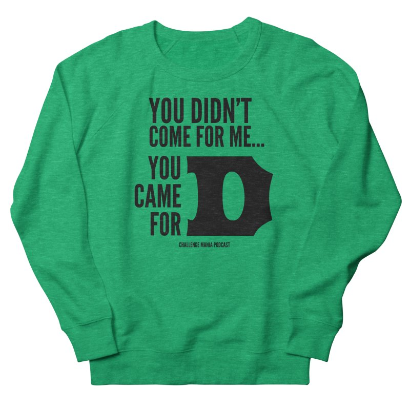 You Came for D (Black) Men's Sweatshirt by Challenge Mania Shop