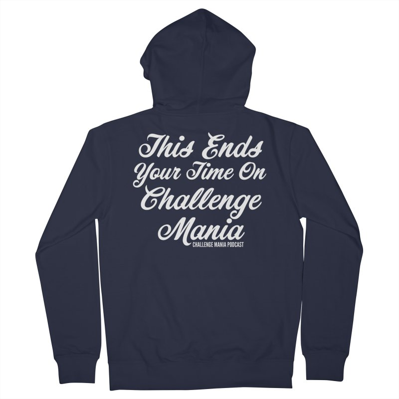 This Ends Your Time Men's French Terry Zip-Up Hoody by Challenge Mania Shop