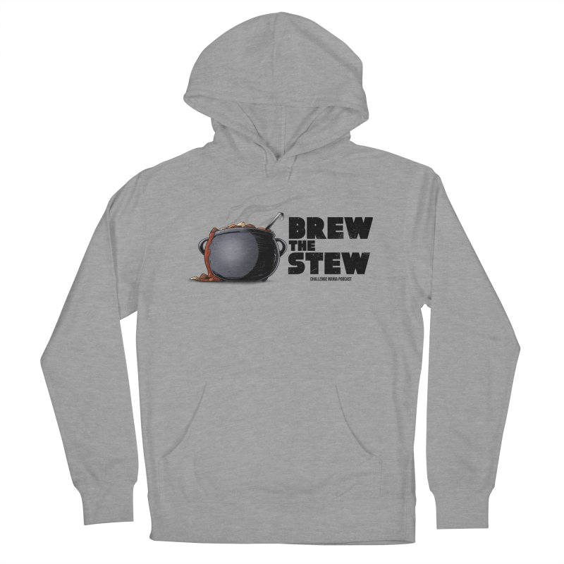 Brew the Stew Men's Pullover Hoody by Challenge Mania Shop