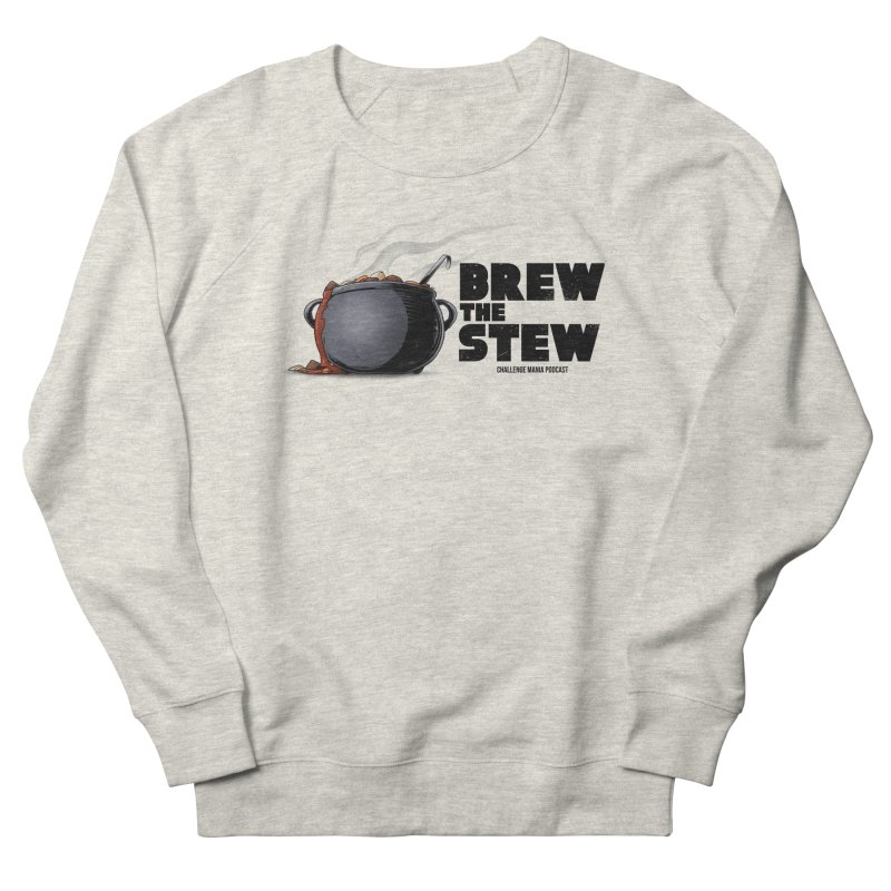 Brew the Stew Men's Sweatshirt by Challenge Mania Shop