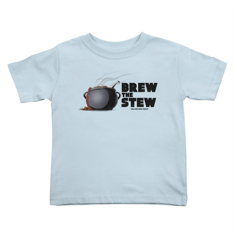 Brew the Stew Kids Toddler T-Shirt by Challenge Mania Shop