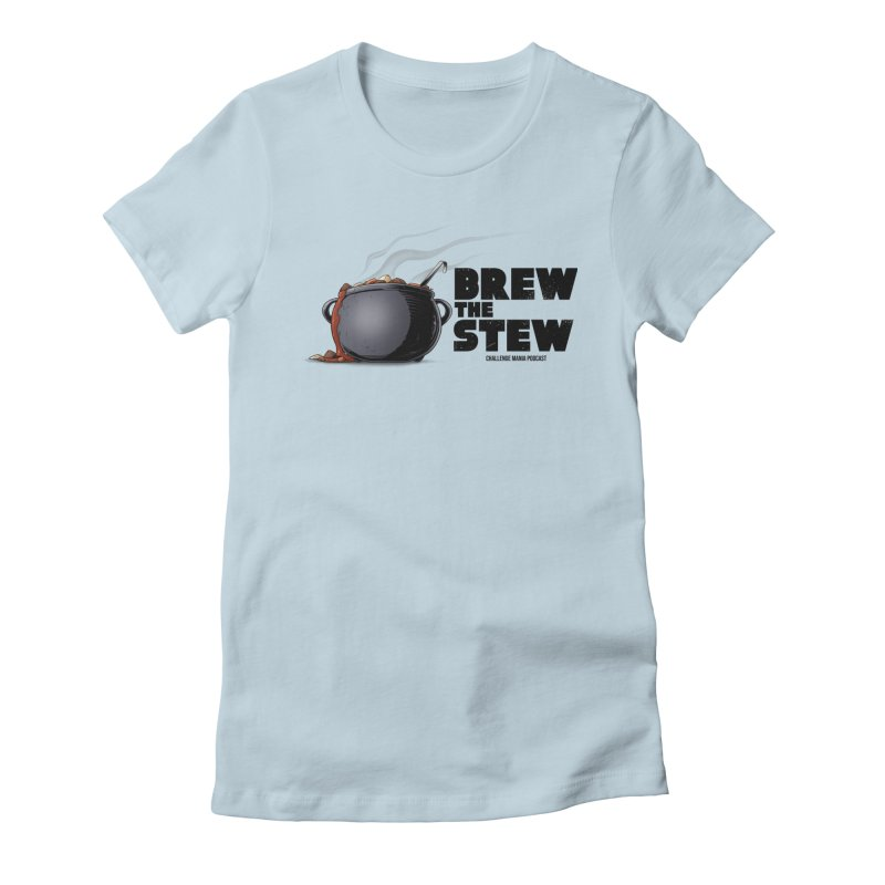 Brew the Stew Women's Fitted T-Shirt by Challenge Mania Shop