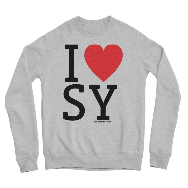 I Love SY Women's Sponge Fleece Sweatshirt by Challenge Mania Shop