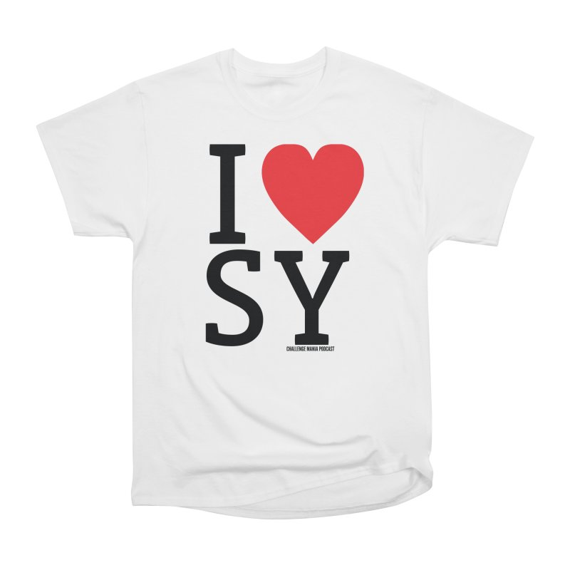 I Love SY Women's Heavyweight Unisex T-Shirt by Challenge Mania Shop
